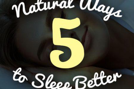 5 Natural Ways to Sleep Better