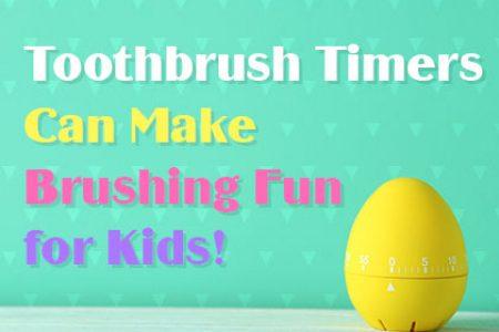 Toothbrush Timers Can Make Brushing Fun for Kids!